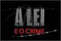 Fanfics / Fanfictions de A Lei e o Crime