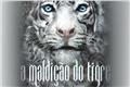 Fanfics / Fanfictions de A Maldição do Tigre