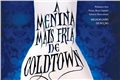 Fanfics / Fanfictions de A Menina Mais Fria de Coldtown