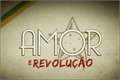 Fanfics / Fanfictions de Amor e Revolução