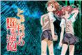 Fanfics / Fanfictions de Toaru Kagaku no Railgun