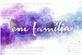 Fanfics / Fanfictions de Em Família