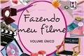 Fanfics / Fanfictions de Fazendo Meu Filme