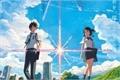 Fanfics / Fanfictions de Kimi no Na wa