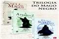 Fanfics / Fanfictions de O Clã Dos Magos (Trilogia do Mago Negro)