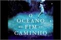 Fanfics / Fanfictions de O Oceano No Fim do Caminho