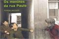 Fanfics / Fanfictions de Os Meninos da Rua Paulo