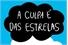 Fanfics / Fanfictions de A Culpa É Das Estrelas