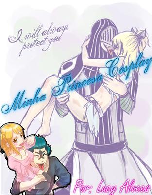 Fanfic / Fanfiction Minha Princesa Cosplay
