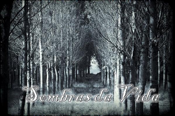 Fanfic / Fanfiction Sombras da Vida