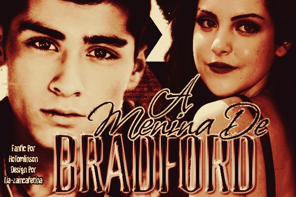 Fanfic / Fanfiction A Menina De BradFord. - REVISADA.