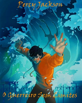 Fanfic / Fanfiction Percy Jackson o Guerreiro Sem Limites (Hiatus)