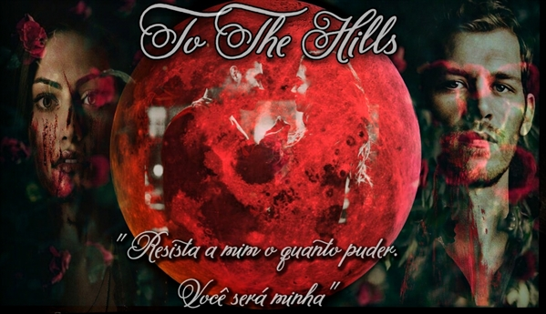 Fanfic / Fanfiction To The Hills ( EM REVISÃO)