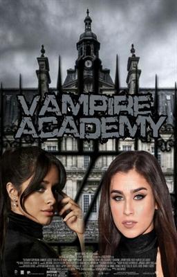 Fanfic / Fanfiction Vampire Academy ! ( Camren G!P ) 1, 2, 3 And 4 Season !