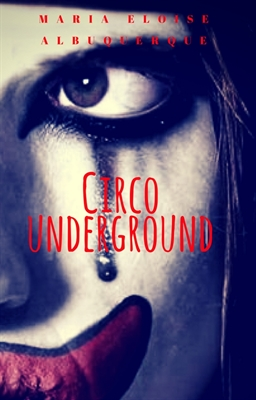Fanfic / Fanfiction Circo Underground