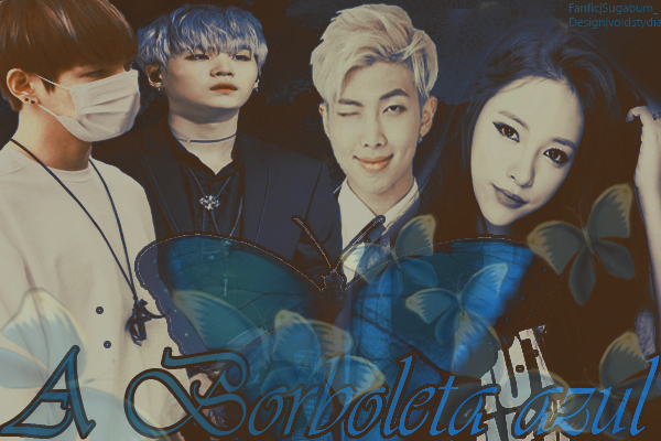 Fanfic / Fanfiction A Borboleta Azul || Suga