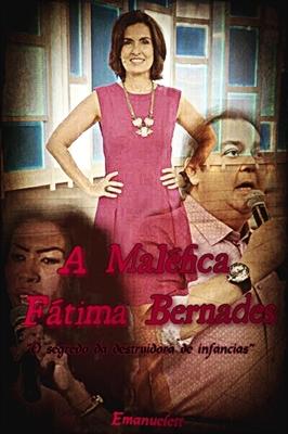 Fanfic / Fanfiction A maléfica Fátima Bernardes