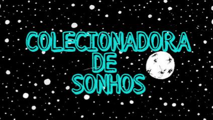 Fanfic / Fanfiction Colecionadora de Sonhos