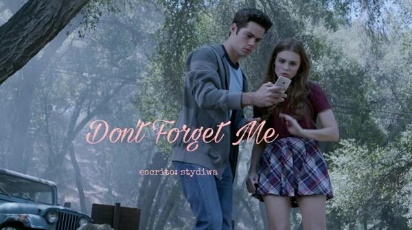 Fanfic / Fanfiction Don't Forget Me