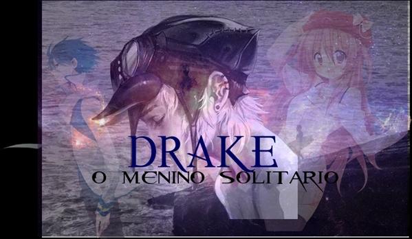 Fanfic / Fanfiction Drake,O Menino Solitario