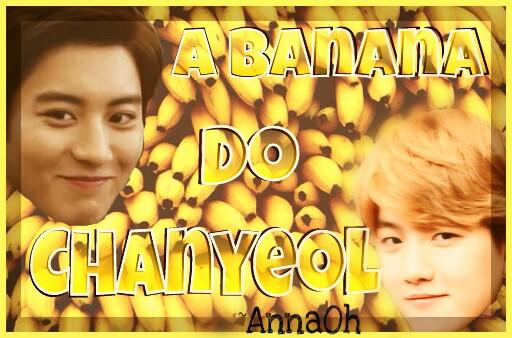 Fanfic / Fanfiction A Banana Do Chanyeol