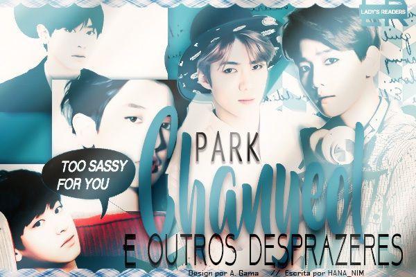 Fanfic / Fanfiction Park Chanyeol e Outros Desprazeres
