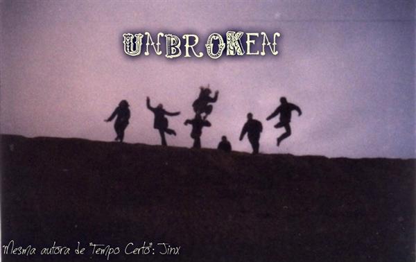 Fanfic / Fanfiction Unbroken