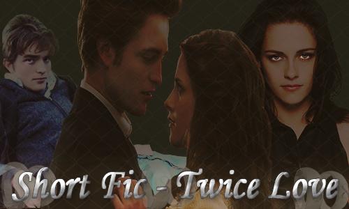Fanfic / Fanfiction Short Fic - Twice Love