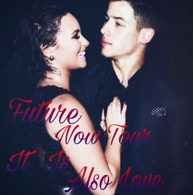 Fanfic / Fanfiction Future Now Tour it is also love