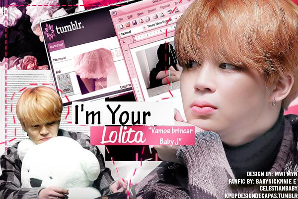 Fanfic / Fanfiction I'm Your Lolita (һıѧţus)