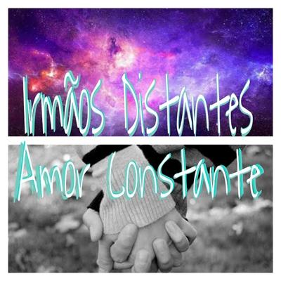 Fanfic / Fanfiction Irmãos distantes, amor constante.