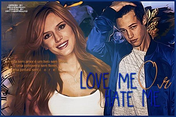 Fanfic / Fanfiction Love me or hate me? - Segunda Temporada