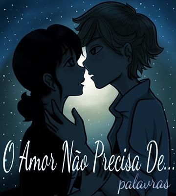 Fanfic / Fanfiction O Amor Não Precisa De Palavras