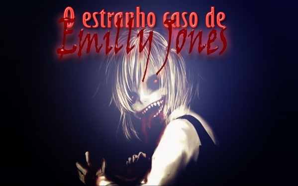 Fanfic / Fanfiction O estranho caso de Emilly Jones