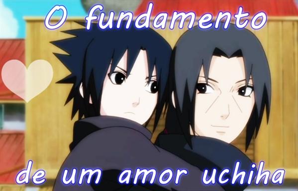Fanfic / Fanfiction O fundamento de um amor Uchiha
