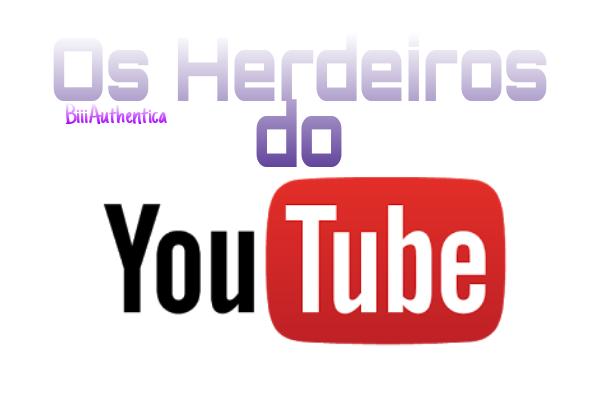 Fanfic / Fanfiction Os Herdeiros Do YouTube - Interativa