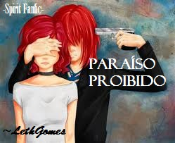 Fanfic / Fanfiction Paraíso Proibído
