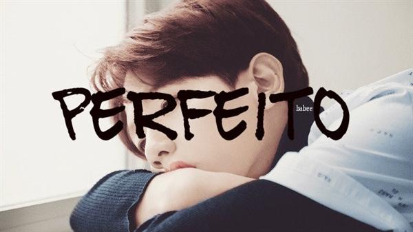 Fanfic / Fanfiction Perfeito