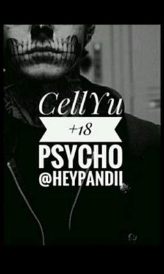 Fanfic / Fanfiction Psycho - Cellyu
