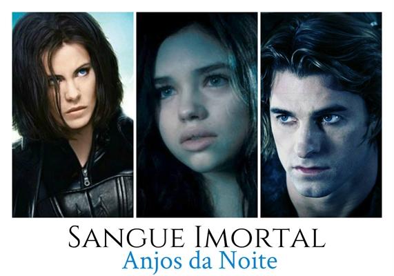 Fanfic / Fanfiction Sangue Imortal - Anjos da Noite