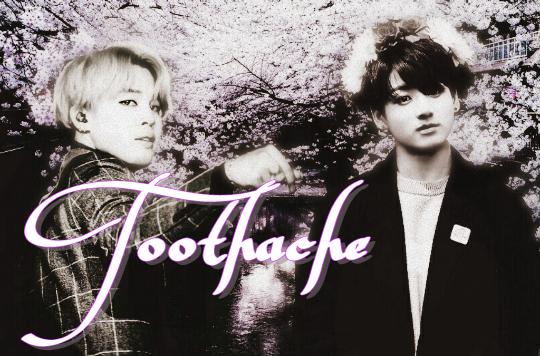 Fanfic / Fanfiction Toothache • Jikook