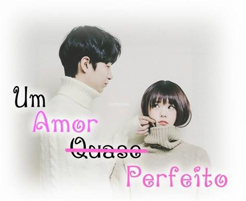 Fanfic / Fanfiction Um amor quase perfeito