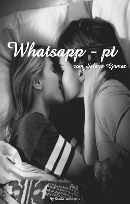 Fanfic / Fanfiction WhatsApp - Pt com Selena Gomez
