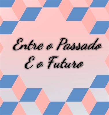 Fanfic / Fanfiction |• Entre o Passado e o Futuro•| (IMAGINE JIN)
