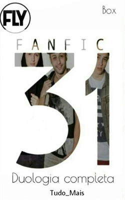 Fanfic / Fanfiction 31 - DUOLOGIA COMPLETA