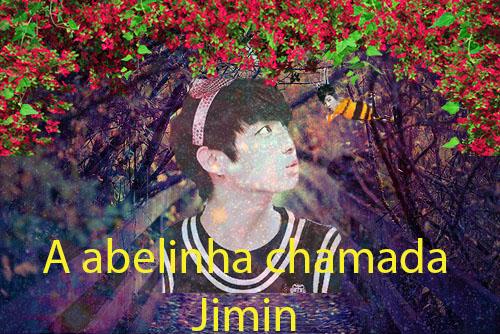Fanfic / Fanfiction A abelinha chamada jimin