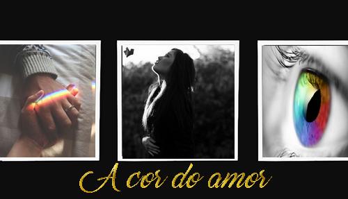 Fanfic / Fanfiction A cor do Amor