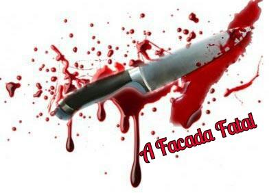 Fanfic / Fanfiction A Facada Fatal 1 Temporada