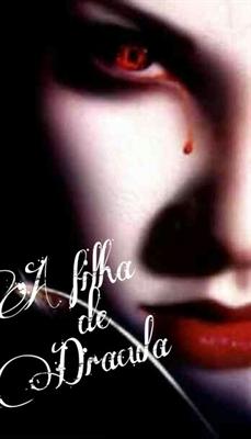 Fanfic / Fanfiction A Filha de Dracula