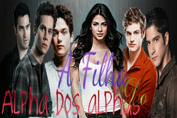 Fanfic / Fanfiction A Filha do alpha dos alphas